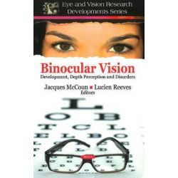 Binocular Vision, Development, Depth Perception and Disorders by Jacques McCoun, 9781608765478.