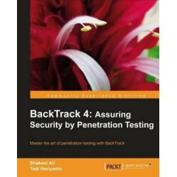 BackTrack 4, Assuring Security by Penetration Testing by Shakeel Ali, 9781849513944.