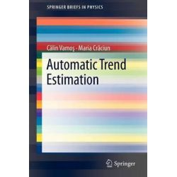 Automatic Trend Estimation by Calin Vamos, 9789400748248.