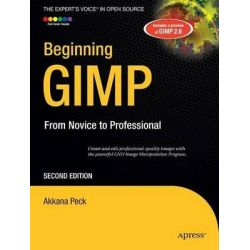 Beginning GIMP, From Novice to Professional by Akkana Peck, 9781430210702.