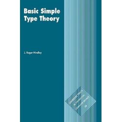 Basic Simple Type Theory by J. Roger Hindley, 9780521054225.