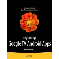 Beginning Google TV Android Apps by Jodessiah Sumpter, 9781430247074.