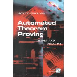 Automated Theorem Proving, Theory and Practice by Monty Newborn, 9780387950754.