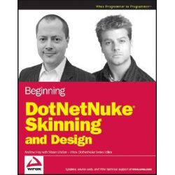 Beginning DotNetNuke Skinning and Design by Andrew Hay, 9780470109632.