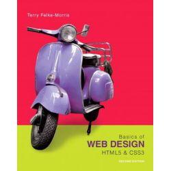 Basics of Web Design, HTML5 & CSS3 by Terry Felke-Morris, 9780133128918.