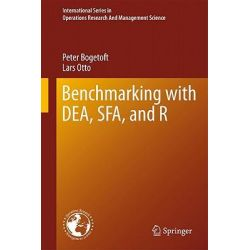 Benchmarking with DEA, SFA, and R by Peter Bogetoft, 9781441979605.