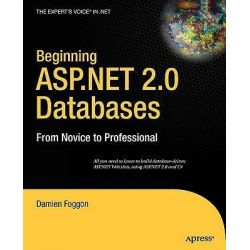 Beginning ASP.NET 2.0 Databases, From Novice to Professional by Damien Foggon, 9781590595770.