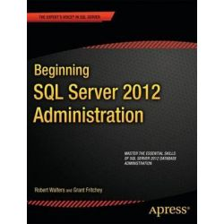 Beginning SQL Server 2012 Administration, APRESS by Robert Walters, 9781430239819.