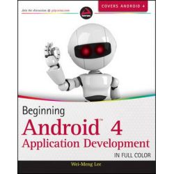 Beginning Android 4 Application Development by Wei-Meng Lee, 9781118199541.