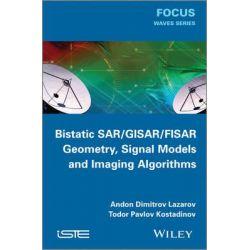 Bistatic SAR/ISAR/FSR, Theory Algorithms and Program Implementation by Andon Dimitrov Lazarov, 9781848215740.