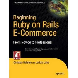 Beginning Ruby on Rails E-commerce, From Novice to Professional by Christian Hellsten, 9781590597361.