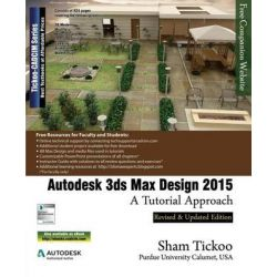 Autodesk 3ds Max Design 2015, A Tutorial Approach by Prof Sham Tickoo Purdue Univ, 9781936646760.