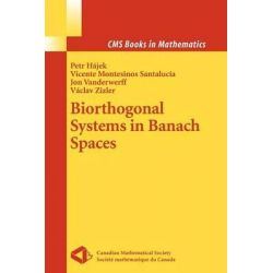 Biorthogonal Systems in Banach Spaces, CMS Books in Mathematics by Petr Hajek, 9781441923950.