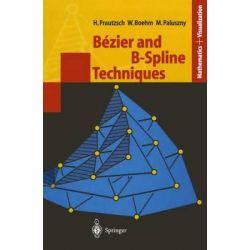 Bezier and B-Spline Techniques, Mathematics and Visualization by Hartmut Prautzsch, 9783642078422.