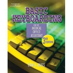 Basic Keyboarding for the Medical Office Assistant (Book Only) by Edna Jean Moss, 9781111320485.
