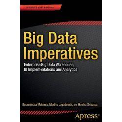 Big Data Imperatives, Enterprise 'big Data' Warehouse, 'BI' Implementations and Analytics by Soumendra Mohanty, 9781430248729.