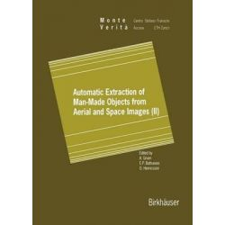 Automatic Extraction of Man-Made Objects from Aerial and Space Images (II) by A. Gruen, 9783034898225.
