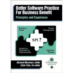 Better Software Practice for Business Benefit, Principles and Experiences by Richard Messnarz, 9780769500492.