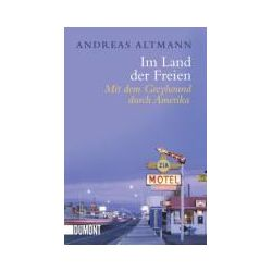 Bücher: Im Land der Freien  von Andreas Altmann