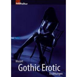 Bücher: Gothic Erotic  von Wolfgang Amadeus Mozart