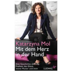 Bücher: Mit dem Herz in der Hand  von Katarzyna Mol