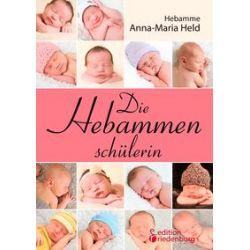 Bücher: Die Hebammenschülerin  von Anna-Maria Held