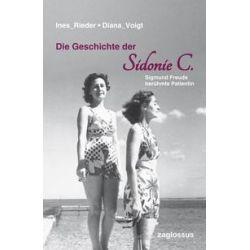 Bücher: Die Geschichte der Sidonie C.  von Diana Voigt,Ines Rieder