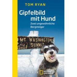Bücher: Gipfelbild mit Hund  von Tom Ryan