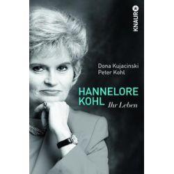 Bücher: Hannelore Kohl  von Dona Kujacinski,Peter Kohl