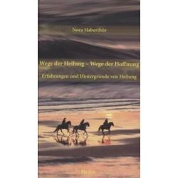 Bücher: Wege der Heilung - Wege der Hoffnung  von Nora Haberthür