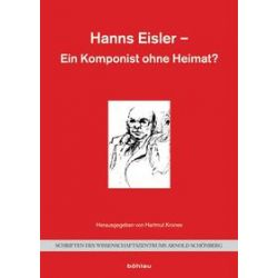 Bücher: Hanns Eisler - Ein Komponist ohne Heimat?  von Hartmut Krones