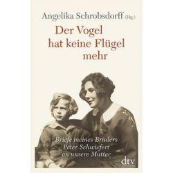 Bücher: Der Vogel hat keine Flügel mehr  von Angelika Schrobsdorff