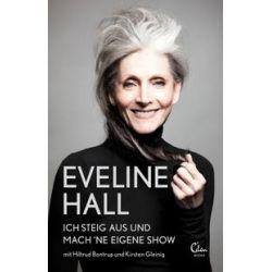 Bücher: Ich steig aus und mach 'ne eigene Show  von Kirsten Gleinig,Hiltrud Bontrup,Eveline Hall