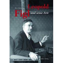 Bücher: Leopold Figl und seine Zeit  von Reinhard Linke,Hans Ströbitzer