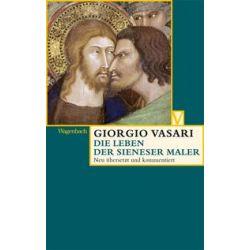Bücher: Das Leben der Sieneser Maler  von Giorgio Vasari