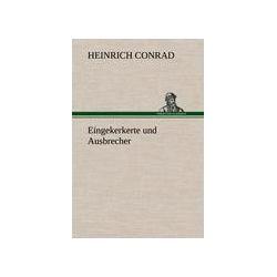 Bücher: Eingekerkerte und Ausbrecher  von Heinrich Conrad