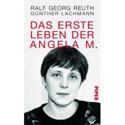 Bücher: Das erste Leben der Angela M.  von Günther Lachmann,Ralf Georg Reuth