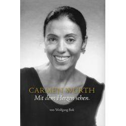 Bücher: Carmen Würth · Mit dem Herzen sehen  von Wolfgang Bok