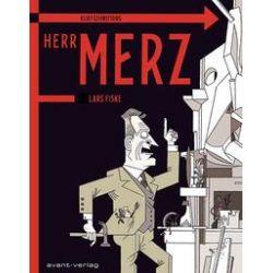Bücher: Kurt Schwitters: Jetzt nenne ich mich selbst Merz. Herr Merz  von Lars Fiske