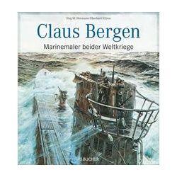 Bücher: Claus Bergen - Marinemaler beider Weltkriege  von Eberhard Kliem,Jörg-Michael Hormann