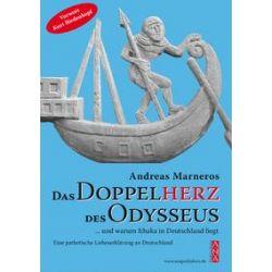 Bücher: Das Doppelherz des Odysseus  ... und warum Ithaka in Deutschland liegt  von Andreas Marneros
