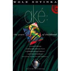 Ake, The Years of Childhood by Wole Soyinka, 9780679725404.