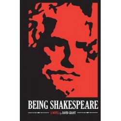 Being Shakespeare by David Grant, 9781482021486.