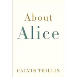 About Alice by Calvin Trillin, 9781400066155.