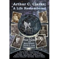 Arthur C Clarke, A Life Remembered by Fred Clarke, 9781926837260.