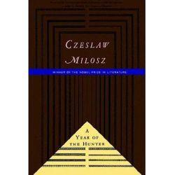 A Year of the Hunter by Czeslaw Milosz, 9780374524449.