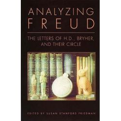 """Analyzing Freud, Letters of H.D., Bryher, and Their Circle by """"Bryher"""", 9780811214995."""