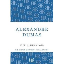 Alexandre Dumas, The King of Romance by F. W. J. Hemmings, 9781448205271.