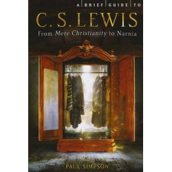A Brief Guide to C.S. Lewis by Dr Paul Simpson, 9780762450763.