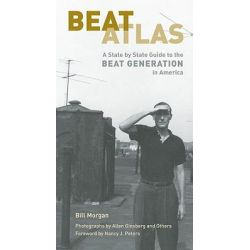 Beat Atlas, A State by State Guide to the Beat Generation in America by Bill Morgan, 9780872865129.